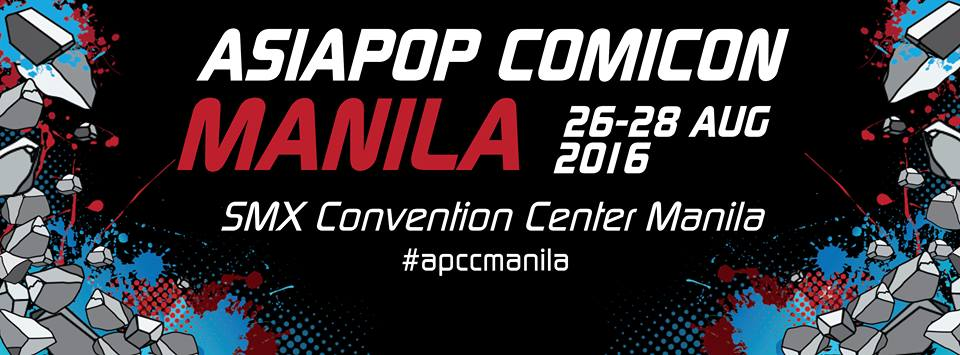 Aug. 26–28 = Asian Pop Comicon @SMX Convention, MOA