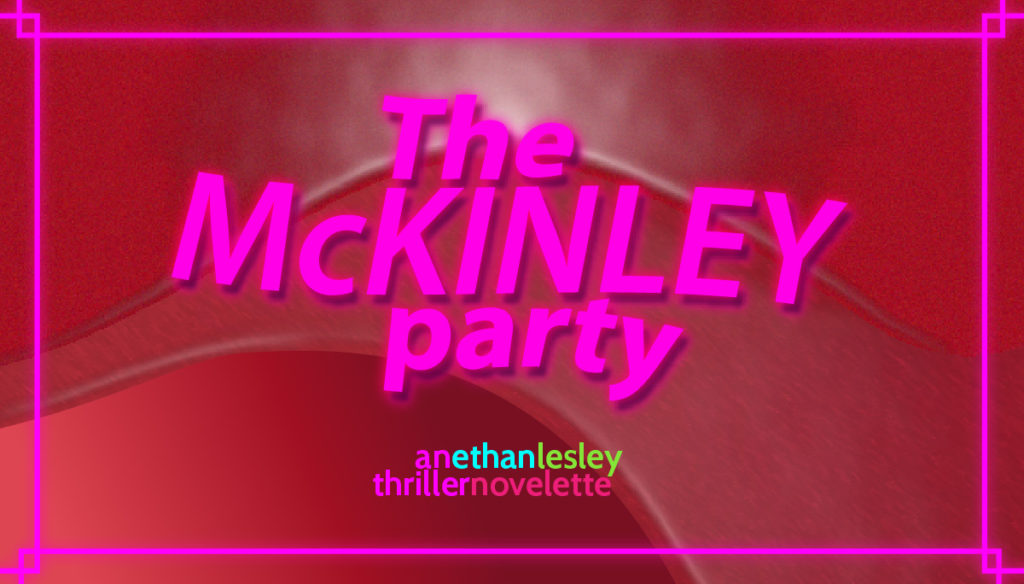 The McKinley Party chapter 1 is now available for preview (read)