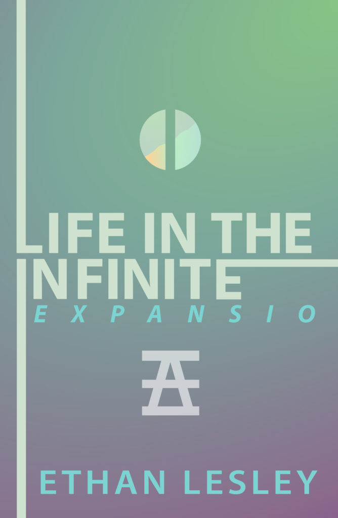 Life In The Infinite : Expansio is now available on Amazon Kindle, Barnes & Noble, etc.!