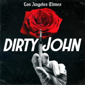 Dirty John podcast binge