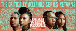 Dear White People season 2 (Netflix) watch thread